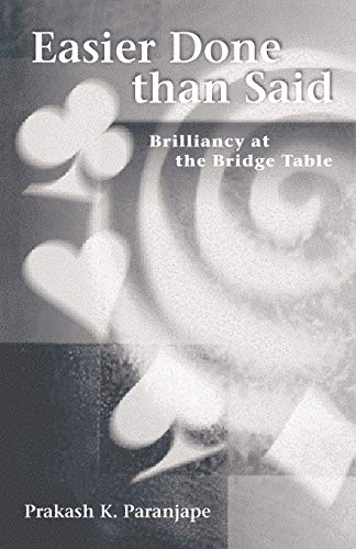 Easier Done Than Said: Brilliancy at the Bridge Table: Paranjape, Prakash K.