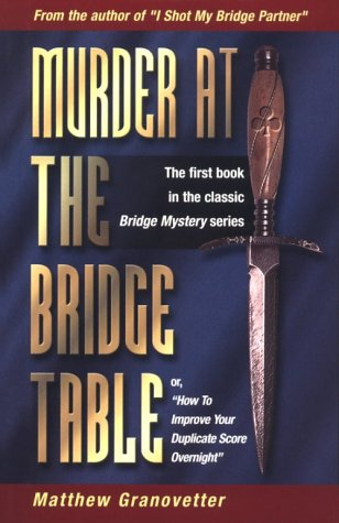 9781894154116: Murder at the Bridge Table (Or, How to Improve Your Duplicate Score Overnight)