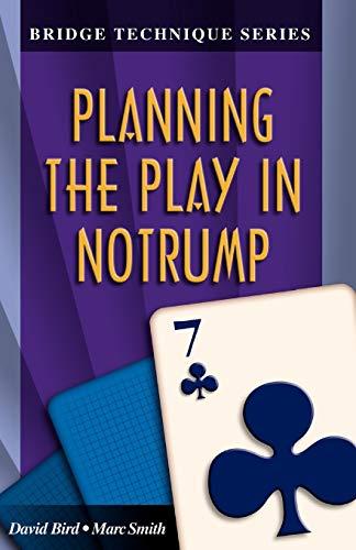 9781894154307: Planning the Play in Notrump (Bridge Technique)