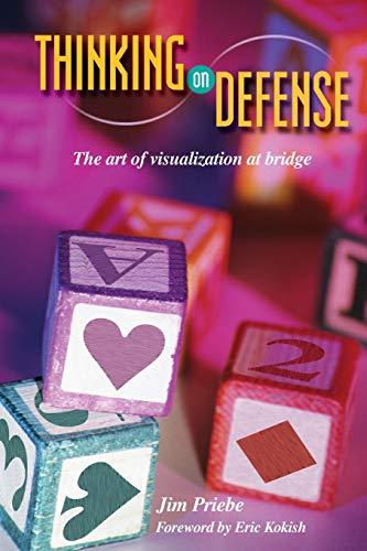 9781894154376: Thinking on Defense: The Art of Visualization in Bridge