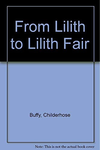 From Lilith to Lilith Fair