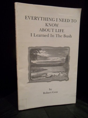 9781894179065: Everything I Need to Know about Life, I Learned in the Bush