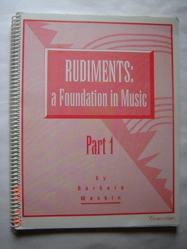 Rudiments: A Foundation in Music 1: Mackin, Barbara