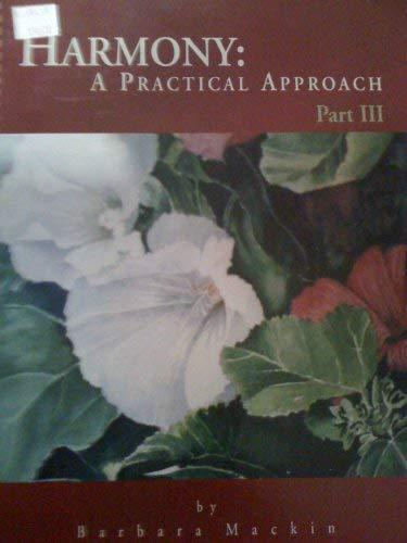 Harmony: A Practical Approach Part III: Mackin, Barbara