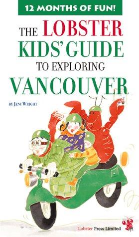 9781894222051: Lobster Kids' Guide To Exploring Vancouver (Kids' City Explorer Series)