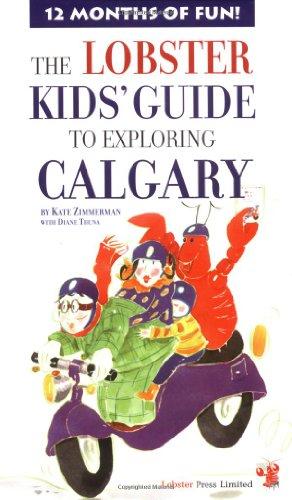 9781894222082: Lobster Kids' Guide to Exploring Calgary (Kids' City Explorer Series)