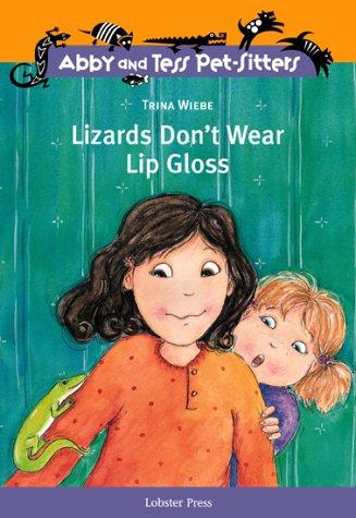 9781894222112: Lizards Don't Wear Lip Gloss (Abby and Tess Pet-Sitters) (Abby and Tess Pet-Sitters)