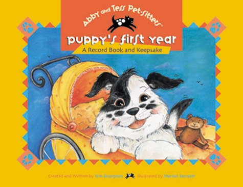 9781894222259: Puppy's First Year: A Record Book and Keepsake (Abby and Tess Pet-Sitters)