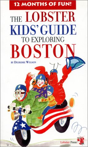 9781894222419: The Lobster Kids' Guide to Exploring Boston