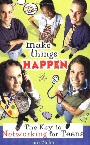 9781894222433: Make Things Happen: The Key to Networking for Teens (Millennium Generation Series)