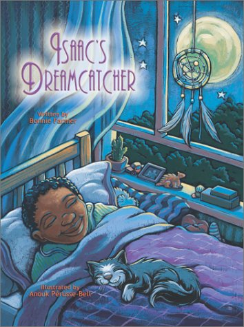 Isaac's Dreamcatcher: Bonnie Farmer; Illustrator-Anouk