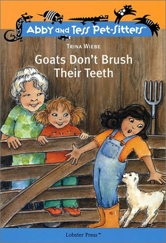 9781894222594: Goats Don't Brush Their Teeth (Abby and Tess Pet-Sitters)