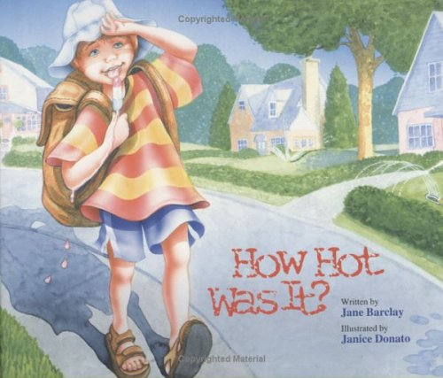 How Hot Was It?: Barclay, Jane