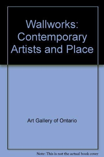 Wallworks: Contemporary Artists and Place: Art Gallery of Ontario