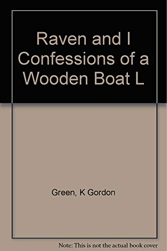 The Raven and I : Confessions of: Green, K. Gordon
