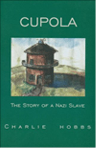 Cupola - The Story of a Nazi Slave