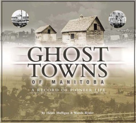 9781894283410: Ghost Towns of Manitoba: A Record of Pioneer Life