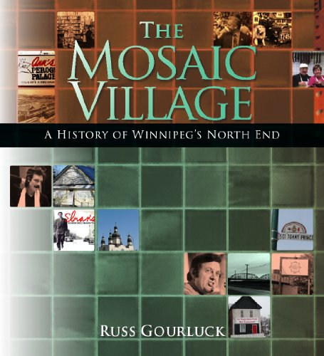 9781894283861: The Mosaic Village: A History of Winnipeg's North End