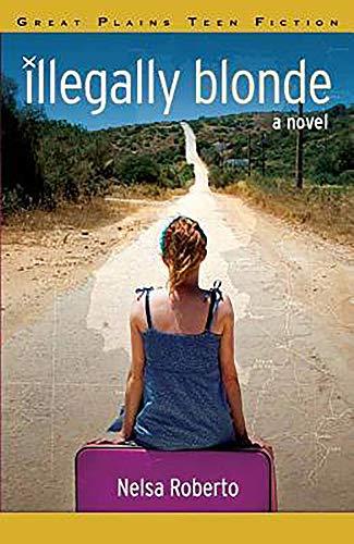Illegally Blonde (Paperback): Nelsa Roberto, Ca