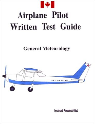 Canadian aeroplane written test guide : General: Andre S.Rossin-Arthiat