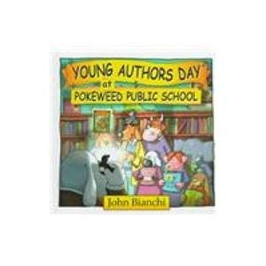 Young Author's Day at Pokeweed Public School (Pokeweed Public School Series) (1894323149) by John Bianchi; Frank B Edwards
