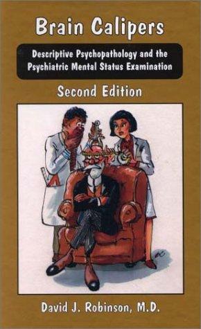 Brain Calipers: Descriptive Psychopathology and the Psychiatric: Robinson, David J.