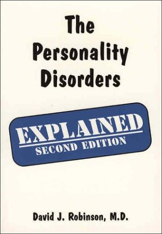 The Personality Disorders Explained(2nd Edition): David J. Robinson