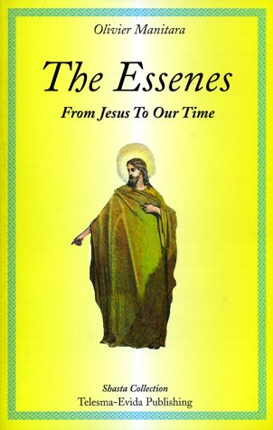 The Essenes -- From Jesus to our Time: Manitara, Olivier