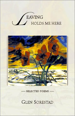 9781894345323: Leaving Holds Me Here: Selected Poems: 1975 - 2000
