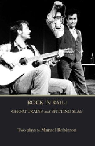 9781894345408: Rock 'n Rail: Spitting Slag and Ghost Trains