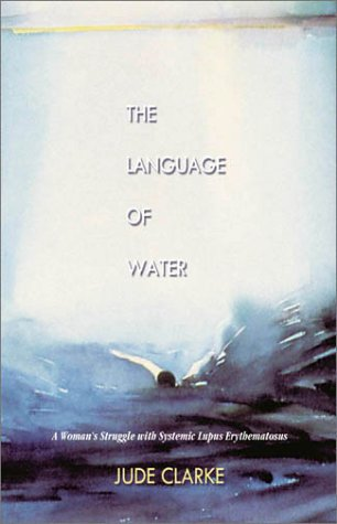 9781894345446: The Language of Water: A Woman's Struggle With Systemic Lupus Erythemotosus