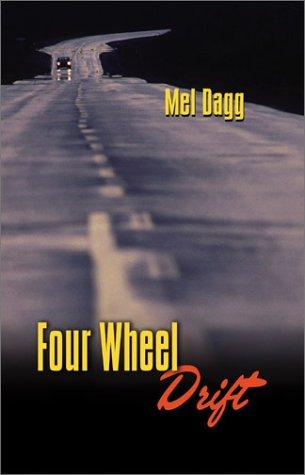 Four Wheel Drift: Mel Dagg