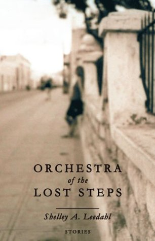 Orchestra of the Lost Steps: Leedahl, Shelley