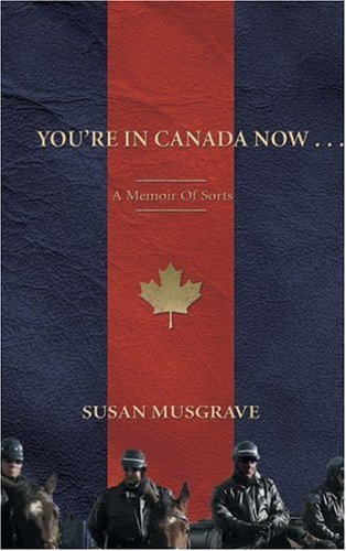 9781894345958: You're In Canada Now ...: A Memoir of Sorts