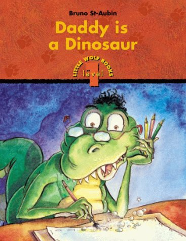 9781894363198: Daddy is a Dinosaur (Little Wolf Books. Level 1)