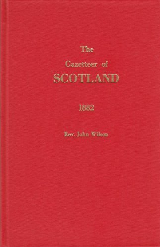 The Gazetteer of Scotland: Wilson Rev. John