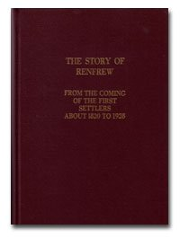 9781894378420: The story of Renfrew: From the coming of the first settlers about 1820 to 1928 (Canadiana reprint series)