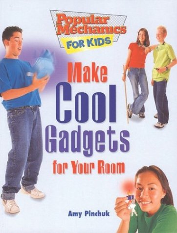 9781894379120: Make Cool Gadgets for Your Room (Popular Mechanics for Kids)