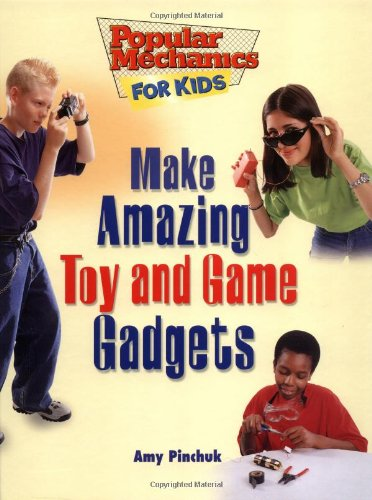 9781894379137: Make Amazing Toy and Game Gadgets (Popular Mechanics for Kids, 30)