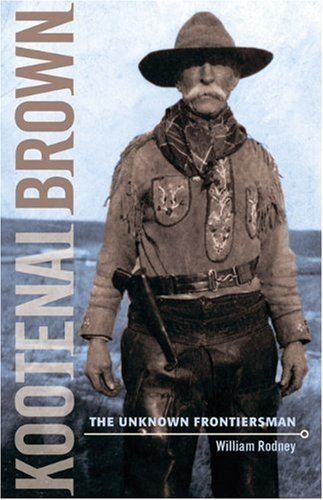 9781894384452: Kootenai Brown: The Unknown Frontiersman