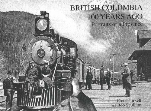 British Columbia 100 Years Ago: Portraits of a Province: Fred Thirkell; Bob Scullion