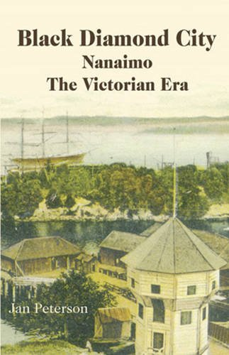 9781894384513: Black Diamond City: Nanaimo The Victorian Era