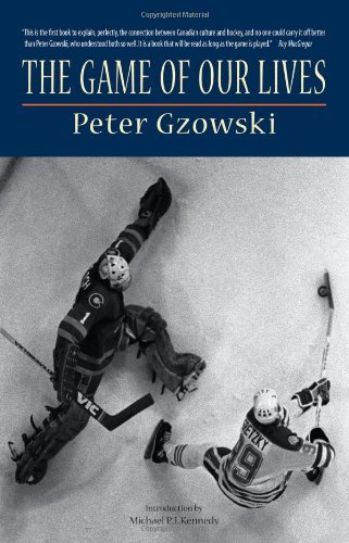 The Game of Our Lives: Gzowski, Peter