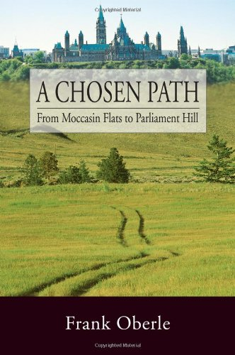 9781894384834: A Chosen Path: From Mocassin Flats to Parliament Hill
