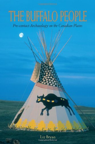 9781894384919: The Buffalo People: Pre-contact Archaeology on the Canadian Plains