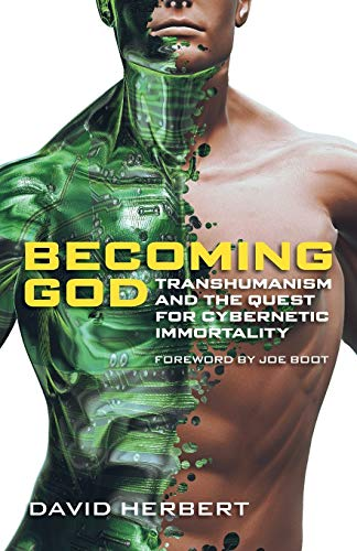 9781894400589: Becoming God: Transhumanism and the Quest for Cybernetic Immortality