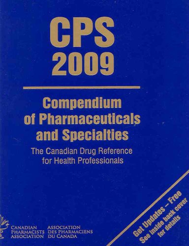 9781894402415: CPS Compendium of Pharmaceuticals and Specialties 2009 (COMPENDIUM OF PHARMACEUTICALS AND SPECIALITIES (CANADA))