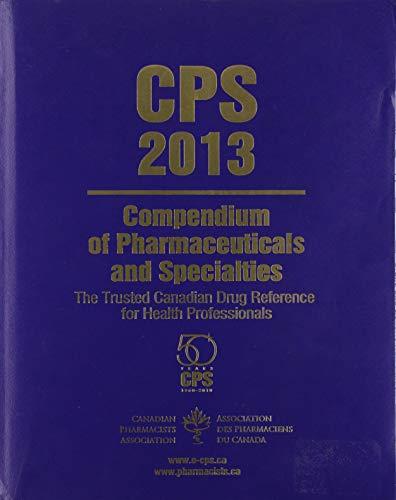 9781894402705: CPS 2013: Compendium of Pharmaceuticals and Specialties (Compendium of Pharmaceuticals and Specialities)