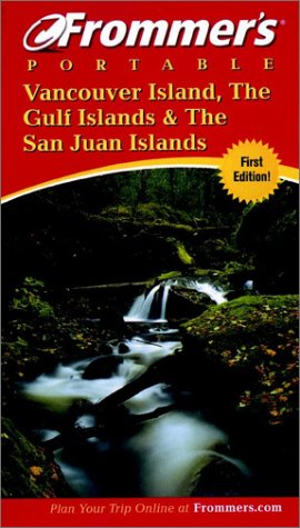 9781894413442: Frommer's Portable Vancouver Island, the Gulf Islands and San Juan Islands