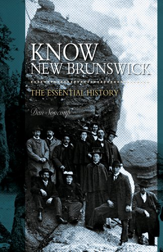 9781894420327: Know New Brunswick. The Essential History. Dan Soucoup. (Know New Brunswick)